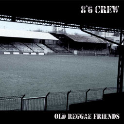 "8.6 CREW ""Old reggae friends"" CD"