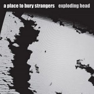 "A PLACE TO BURY STRANGERS ""Exploding head"" LP"