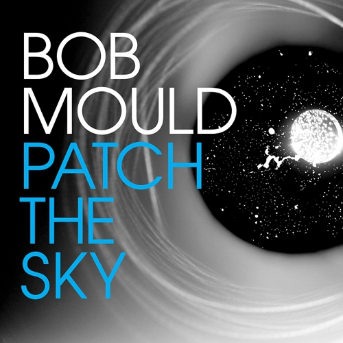 "BOB MOULD ""Patch the sky"" LP"