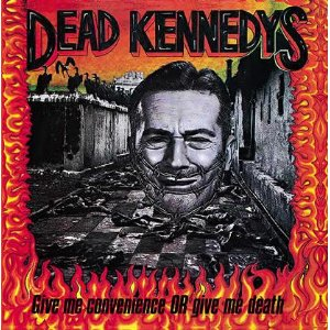 "DEAD KENNEDYS ""Give me convenience or give me death"" VINYL"