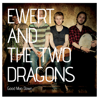 "EWERT & THE TWO DRAGONS ""Good man down"" CD"