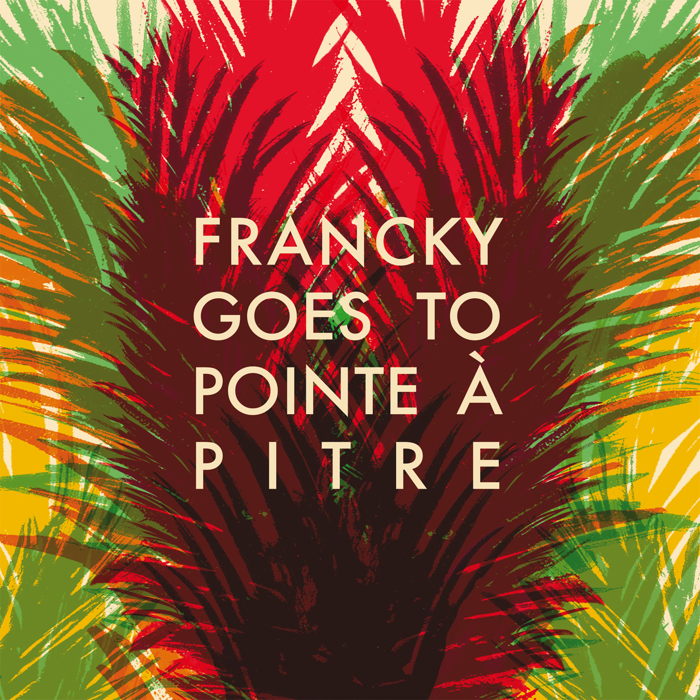 "FRANCKY GOES TO POINT A PITRE ""S/t"" VINYL"
