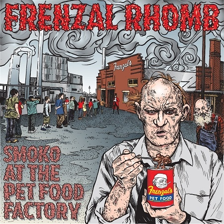 "FRENZAL RHOMB ""Smoko at the pet food factory"" CD"