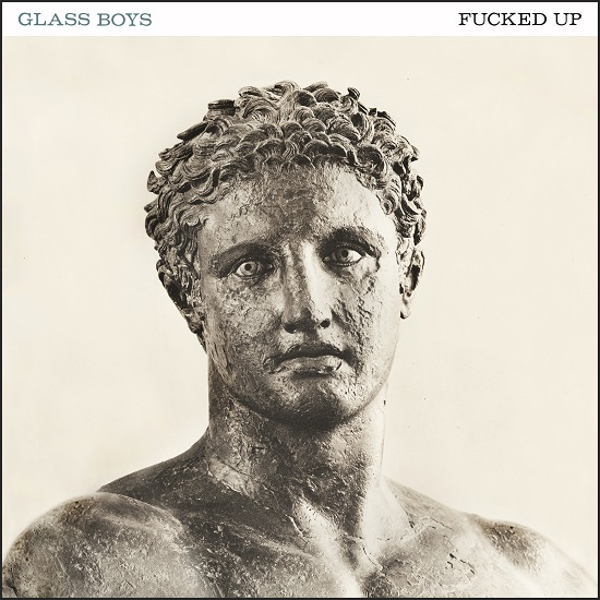 "FUCKED UP ""Glass boys"" LP"