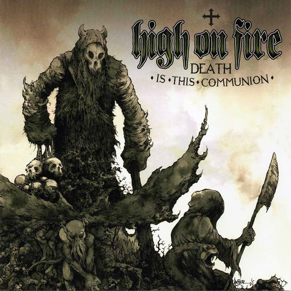 "HIGH ON FIRE ""Death is the communion"" CD"