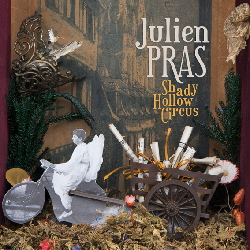 "JULIEN PRAS ""Shady Hollow Circus"" CD"