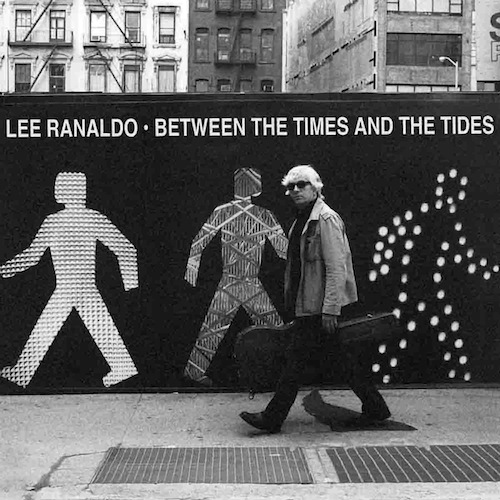 "LEE RANALDO ""Between the times and the tides"" CD"