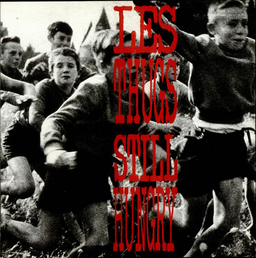 "LES THUGS ""Still angry still hungry"" VINYL"