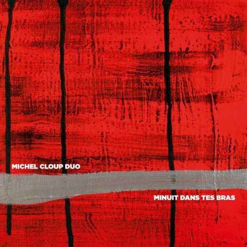"MICHEL CLOUP DUO ""Minuit dans tes bras"" CD"