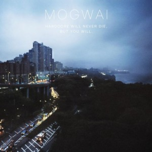 "MOGWAI ""Hardcore will never die but you will"" CD"