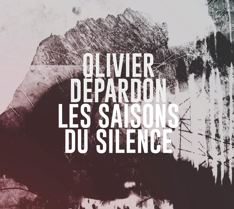 "OLIVIER DEPARDON ""Les saisons du silence"" CD"