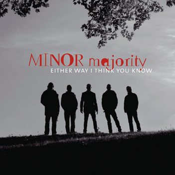 "MINOR MAJORITY CD ""Either Way I Think You Know"""
