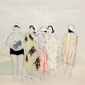 "RACHAEL DADD ""We resonate"" VINYL"
