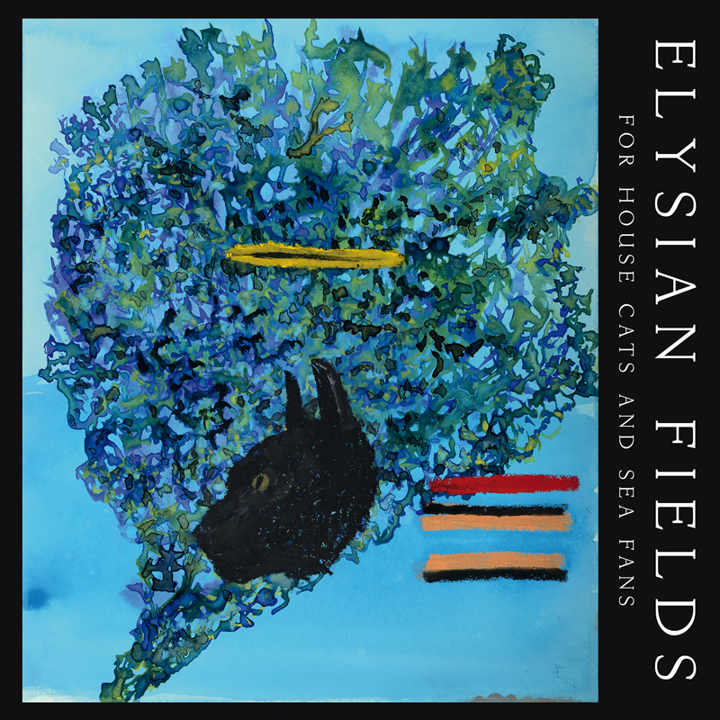 "ELYSIAN FIELDS ""For House Cats And Sea Fans"" LP"