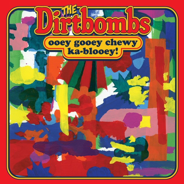 "DIRTBOMBS ""Ooey gooey chewy ka-booey!"" CD"