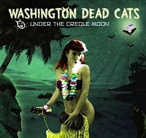 "WASHINGTON DEAD CATS ""Under the creole moon"" LP"