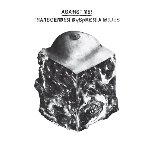 "AGAINST ME! ""Transgender dysphoria blues"" LP"