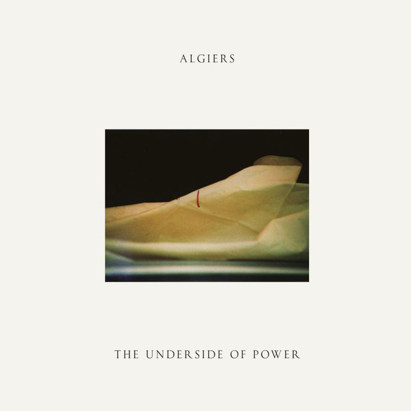"ALGIERS ""The underside of power"" VINYL"