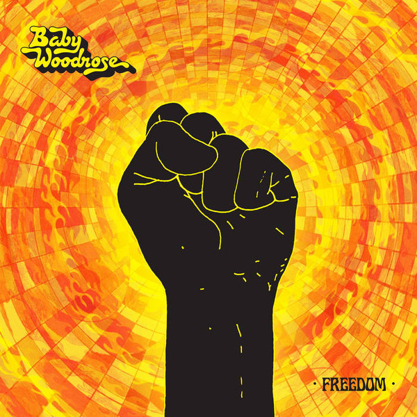 "BABY WOODROSE ""Freedom"" LP"