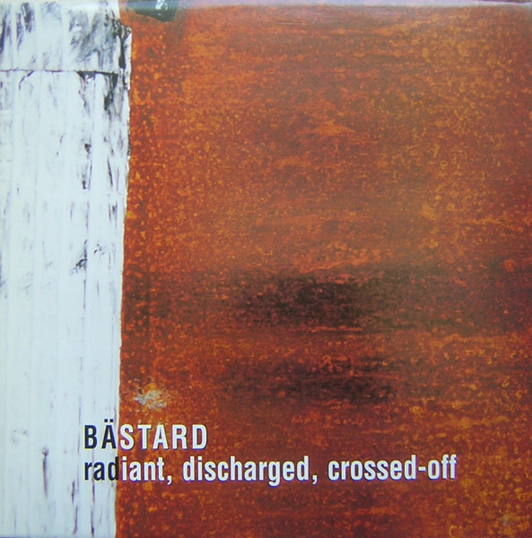 "BASTARD ""Radiant, Discharged, Crossed-off"" VINYL"