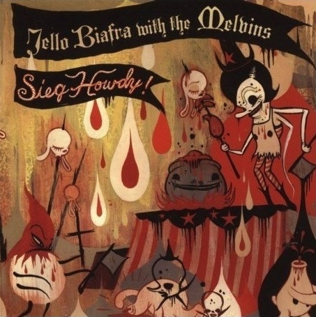"JELLO BIAFRA WITH THE MELVINS ""Sieg Howdy"" VINYL"