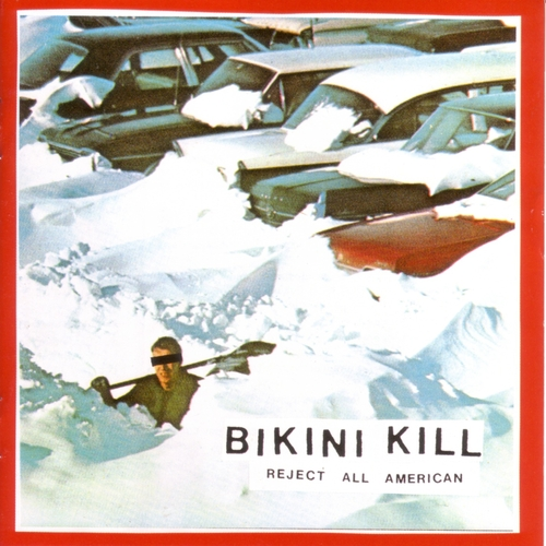 "BIKINI KILL ""Reject all american"" VINYL"