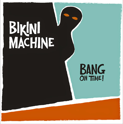 "BIKINI MACHINE ""Bang on time!"" LP"