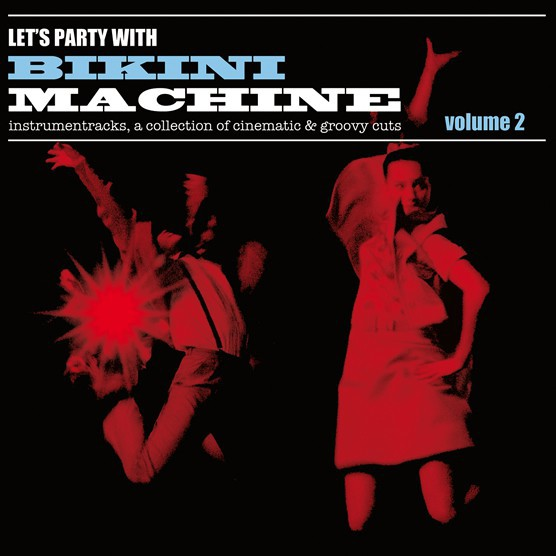 "BIKINI MACHINE ""Let's party with...vol 2"" LP"