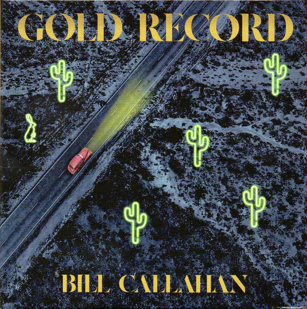 "BILL CALLAHAN ""Gold records"" CD"