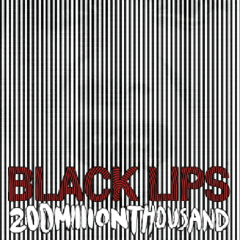 "BLACK LIPS ""200 million thousand"" VINYL"