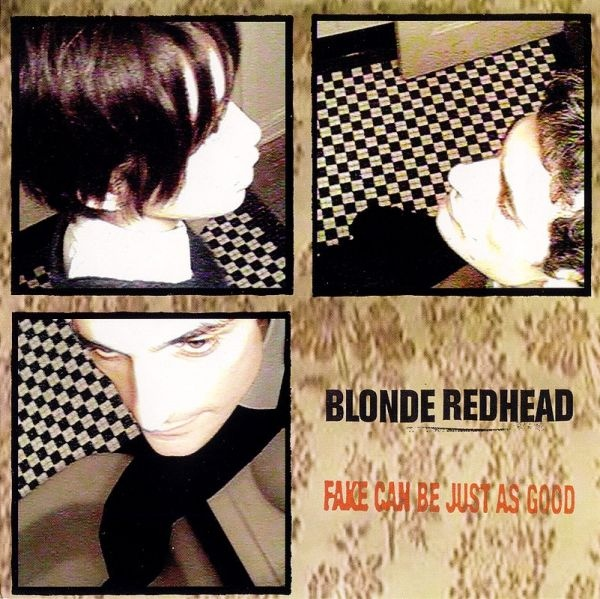 "BLONDE REDHEAD ""Fake can be just as good"" CD"