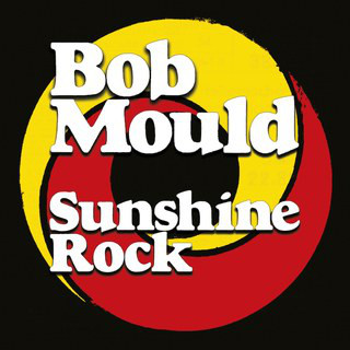 "BOB MOULD ""Sunshine rock"" CD"
