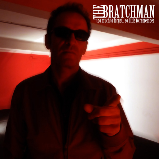 "THE BRATCHMAN ""Too much to forget...so little to remember"" VINYL"