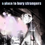 "A PLACE TO BURY STRANGERS ""S/t"" LP"