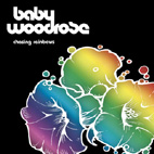 "BABY WOODROSE ""Chasing rainbows"" CD"