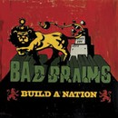 "BAD BRAINS ""Build a nation"" CD"