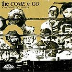 "COME N' GO ""Something's got to give"" LP"