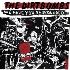"DIRTBOMBS ""We have you surrounded"" CD"