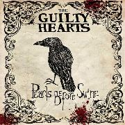 "GUILTY HEARTS ""Pearls before swine"" CD"