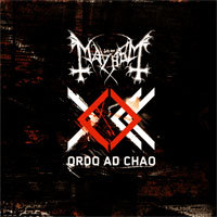 "MAYHEM ""Ordo ad chaos"" CD"