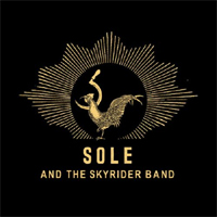"SOLE & THE SKYRIDER BAND ""S/t"" CD"