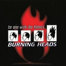 "BURNING HEADS ""Be one with the flames"" CD"
