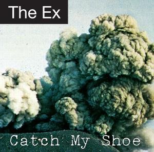 "THE EX ""Catch my shoe"" VINYL"