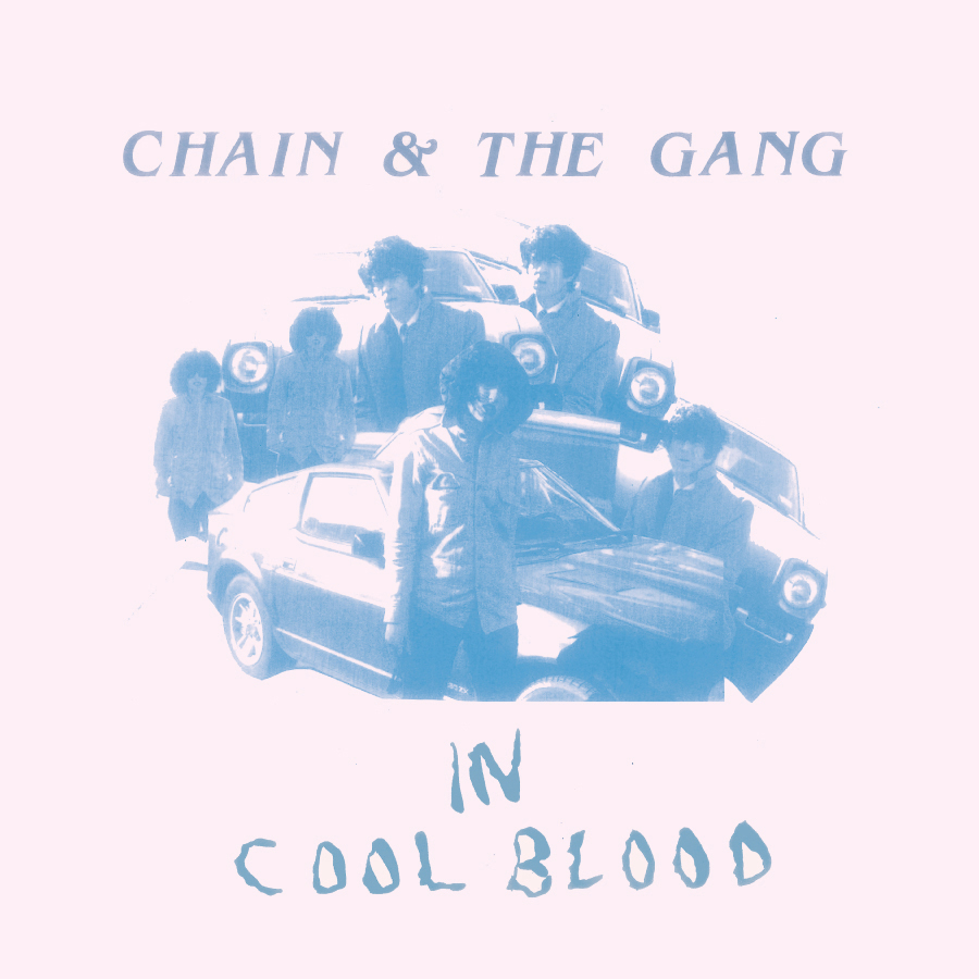 "CHAIN & THE GANG ""In cool blood"" LP"