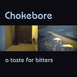 "CHOKEBORE ""A taste for bitter"" VINYL EDITION LIMITEE SPLATTER"