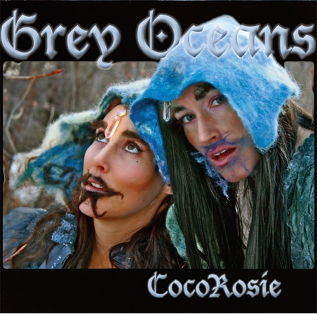 "COCOROSIE ""Grey Oceans"" CD"