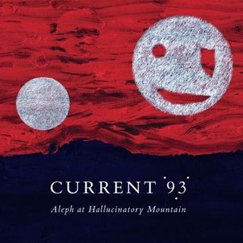 "CURRENT 93 ""Aleph at hallucinatory mountain"" CD"