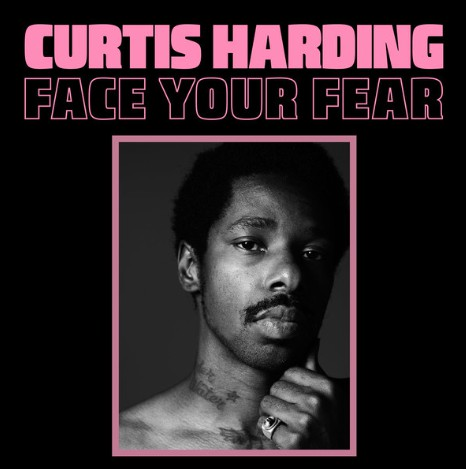 "CURTIS HARDING ""Face your fear"" VINYL"