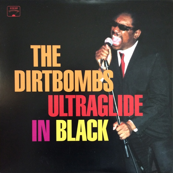 "DIRTBOMBS ""Ultraglide in black"" VINYL"