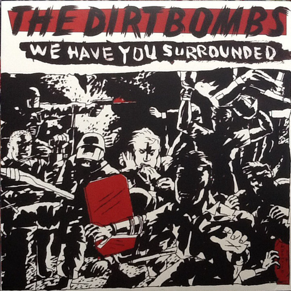 "DIRTBOMBS ""We have you surrounded"" VINYL"